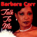 Barbara Carr Talk To ME