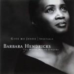 Barbara Hendrics Give Me Jesus