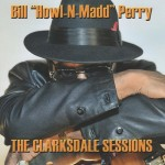 Bill Howl n Madd Perry The Clarksdale sessions