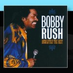 Bobby Rush Absolutely the Best