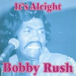 Bobby Rush It's Al Right
