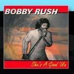 Bobby Rush She's A Good'Un