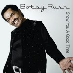 Bobby Rush Show You a Good Time