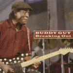 Buddy Guy Breaking out