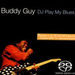 Buddy Guy DJ Play my Blues