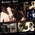 Buddy Guy Live at the Cherckerboard lounge