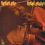 Buddy Guy Stone Crazy