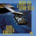 Buddy Guy and Junior Wells Alone and Acoustic