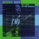 Buddy Guy my time after a while