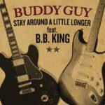 Buddy Guy stay around a little longer