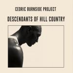 Cedric Burnside Descendants of Hill Country