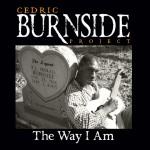 Cedric Burnside The Way I Am