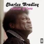 Charles Bradley Victime Of Love