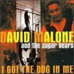 David Malone I Got the Dog In Me