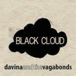 Davina Vagabonds Black Cloud