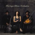Heritage Blues Orchestra And Still I Rise