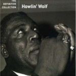 Howlin Wolf The Definite Collection
