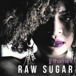 Jj Thames Raw Sugar