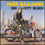 John Hammond Big City Blues