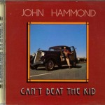John Hammond Can't Beat The Kid