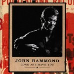 John Hammond Long As I Have You