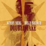 Kenny Neal Billy Branch Double Take