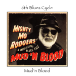 Mighty Mo Rodgers 6 mud'n blood