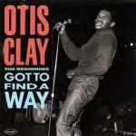 Otis Clay Got To Find a Way