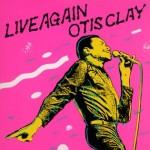 Otis Clay Live Again