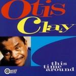 Otis Clay This Time Around