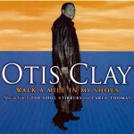 Otis Clay Walk A Mile In My Shoe