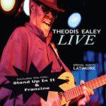 Theodis Ealey Live