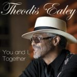 Theodis Ealey You and I together