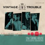 Vintage Trouble The Swing House Acoustic sessions