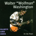 Walter Wolfman Washington On the prowl