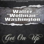 Walter Wolfman Washington get on up