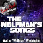Walter Wolfman Washington the wolfman's songs