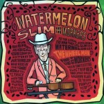 Watermelon Slim The Wheel Man