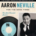 Aaron Neville For The Good Times