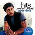 Aaron Neville Greatest Gospel Hits