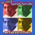 Aaron Neville My Greatest Love
