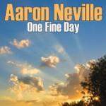 Aaron Neville One Fine Day
