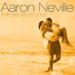 Aaron Neville The Greatest Love