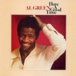 Al Green Have a Good TIme