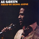 Al Green Tired Of Being Alone