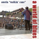 Austin Walkin Cane A World Of Blues