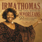Irma Thomas - 50th anniversary celebration