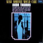 Irma Thomas - Wish someone would care