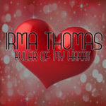 Irma Thomas - ruler of my heart