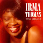 Irma Thomas - true believer